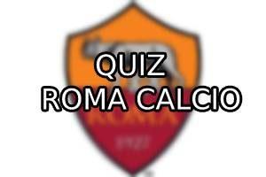 Quiz Roma Calcio: Conosci la davvero la ROMA?